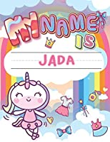 My Name is Jada: Personalized Primary Tracing Book / Learning How to Write Their Name / Practice Paper Designed for Kids in Preschool and Kindergarten