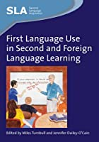First Language Use in Second and Foreign Language Learning (Second Language Acquisition)