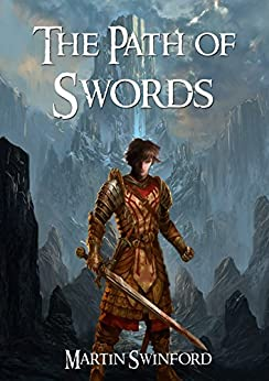 The Path of Swords (The Song of Amhar Book 1) by [Swinford, Martin]