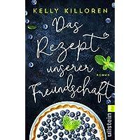 Das Rezept unserer Freundschaft: Roman (German Edition)
