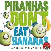Piranhas Don't Eat Bananas Hb