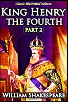 Henry IV Part 2 - Classic Illustrated Edition