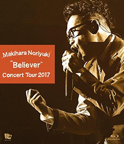 "Makihara Noriyuki Concert Tour 2017""Believer"