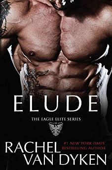 Elude (Eagle Elite Book 6) by [Van Dyken, Rachel]