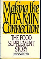 Making the Vitamin Connection: The Food Supplement Story