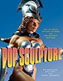 Pop Sculpture: How to Create Action Figures and Collectible Statues 画像