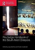Routledge Handbook of the South Asian Diaspora (Routledge Handbooks)