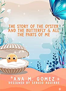 THE STORY OF THE OYSTER AND THE BUTTERFLY & ALL THE PARTS OF ME (English Edition)