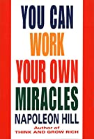 You Can Work Your Own Miracles (Fawcett Book)