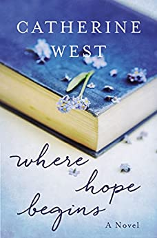 Where Hope Begins by [West, Catherine]