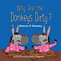Why Are the Donkeys Dirty?