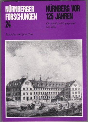Nuernberg vor 125 Jahren: Die Medizinal-Topographie von 1862