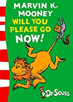 Marvin K. Mooney will you Please Go Now!: Green Back Book (Dr. Seuss - Green Back Book)