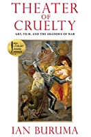Theater of Cruelty: Art, Film, and the Shadows of War (New York Review Books Collections)