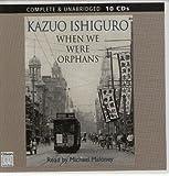 When We Were Orphans: Complete & Unabridged