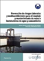Prevención de riesgos laborales y medioambientales para el montaje y mantenimiento de redes e instalaciones de agua y saneamiento