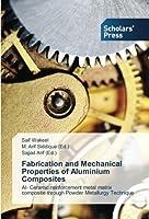 Fabrication and Mechanical Properties of Aluminium Composites: Al- Ceramic reinforcement metal matrix composite through Powder Metallurgy Technique