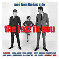 The Jazz In You: Mod From The Jazz Side [Import]
