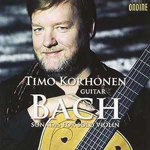 J.S. バッハ:無伴奏ヴァイオリン・ソナタ第1番 - 第3番 BWV 1001, 1003, 1005 (ギター編曲:コルホ-ネン)