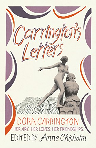 Carrington's Letters: Her Art, Her Loves, Her Friendships