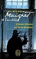 Maigret et l'au-dela: L'ombre chinoise; Le fou de Bergerac