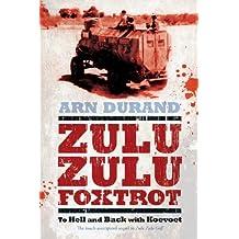 Zulu Zulu Foxtrot: To Hell and Back with Koevoet