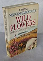 Wild Flowers of Britain and North West Europe (New Generation Guides)