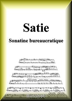 [Erik Alfred Leslie Satie]のサティ 官僚的なソナチネ ピアノ・ソロ