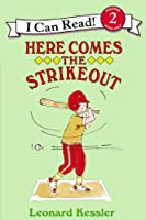 Here Comes the Strikeout (I Can Read Books: Level 2)