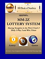 SBIP999's MM-2Z Lottery System: Slaying Straights in the Pick 3 Cash 3 Daily 3 Play 3 and Win 3 State Lottery Games
