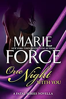 One Night With You: A Fatal Series Prequel Novella (The Fatal Series) by [Force, Marie]