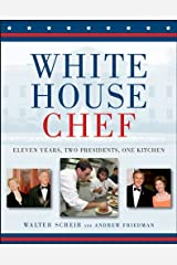 White House Chef: Eleven Years, Two Presidents, One Kitchen Digital