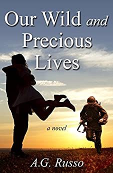 Our Wild and Precious Lives by [Russo, A.G.]
