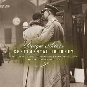 Sentimental Journey: Saluting the Greatest Generat