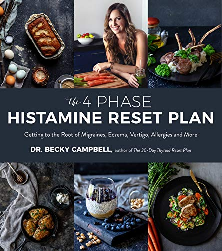 The 4 Phase Histamine Reset Plan: Getting to the Root of Migraines, Eczema, Vertigo, Allergies and More (English Edition)