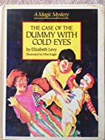 CASE OF THE DUMMY WITH THE COLD EYES (Magic Mystery)