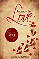Journey to Love: When Love Isn't Going the Way You Planned...