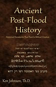 Ancient Post-Flood History by [Johnson, Ken]