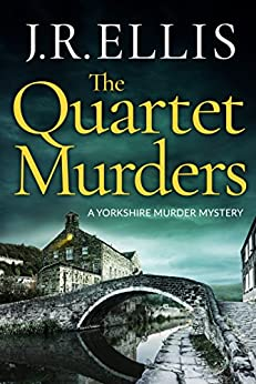 The Quartet Murders (A Yorkshire Murder Mystery Book 2) by [Ellis, J. R.]