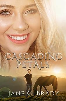 Cascading Petals by [Brady, Jane C]
