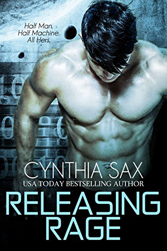 Releasing Rage (Cyborg Sizzle Book 1) (English Edition)
