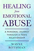 Healing from Emotional Abuse: A Personal Journey through a Toxic Relationship