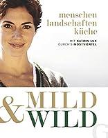 Mild & Wild: Mit Katrin Lux durch's Mostviertel
