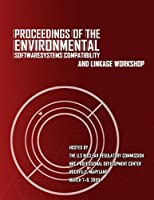 Proceedings of the Environmental Software Systems Compatibility and Linkage Workshop