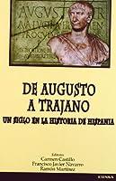 De Augusto a Trajano. Un siglo en la historia de Hispania