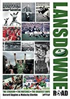 Lansdowne Road: The Stadium; the Matches; the Greatest Days