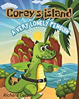 Corey's Island: A Very Lonely Penguin