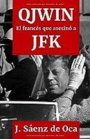 QJWIN: El francés que asesinó a JFK