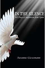In the Silence: 365 Days of Inspiration from Spirit Kindle Edition
