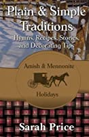 Plain & Simple Traditions: Amish & Mennonite Holidays